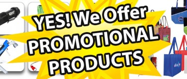 Yes, We offer PROMOTIONAL PRODUCTS!